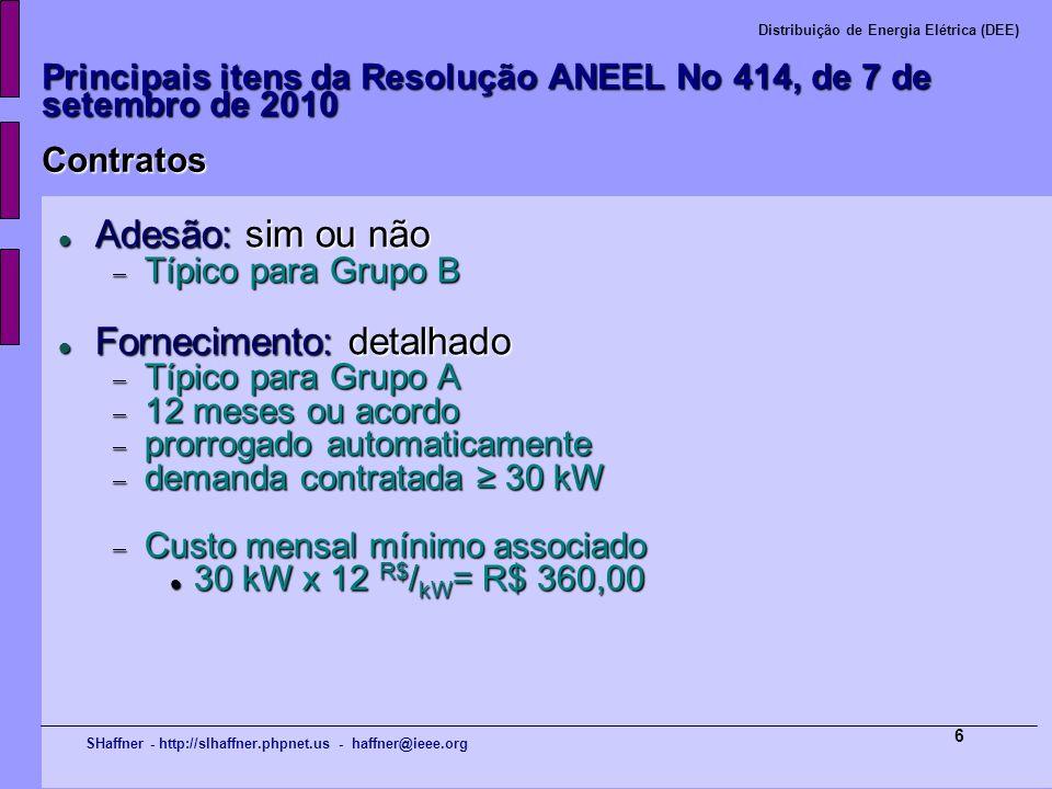 SHaffner - http://slhaffner.phpnet.us - haffner@ieee.org Distribuição de Energia Elétrica (DEE) 6 Principais itens da Resolução ANEEL No 414, de 7 de