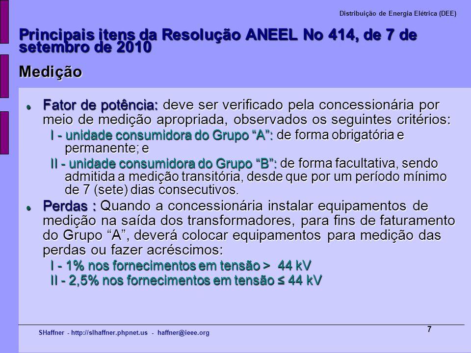 SHaffner - http://slhaffner.phpnet.us - haffner@ieee.org Distribuição de Energia Elétrica (DEE) 7 Principais itens da Resolução ANEEL No 414, de 7 de