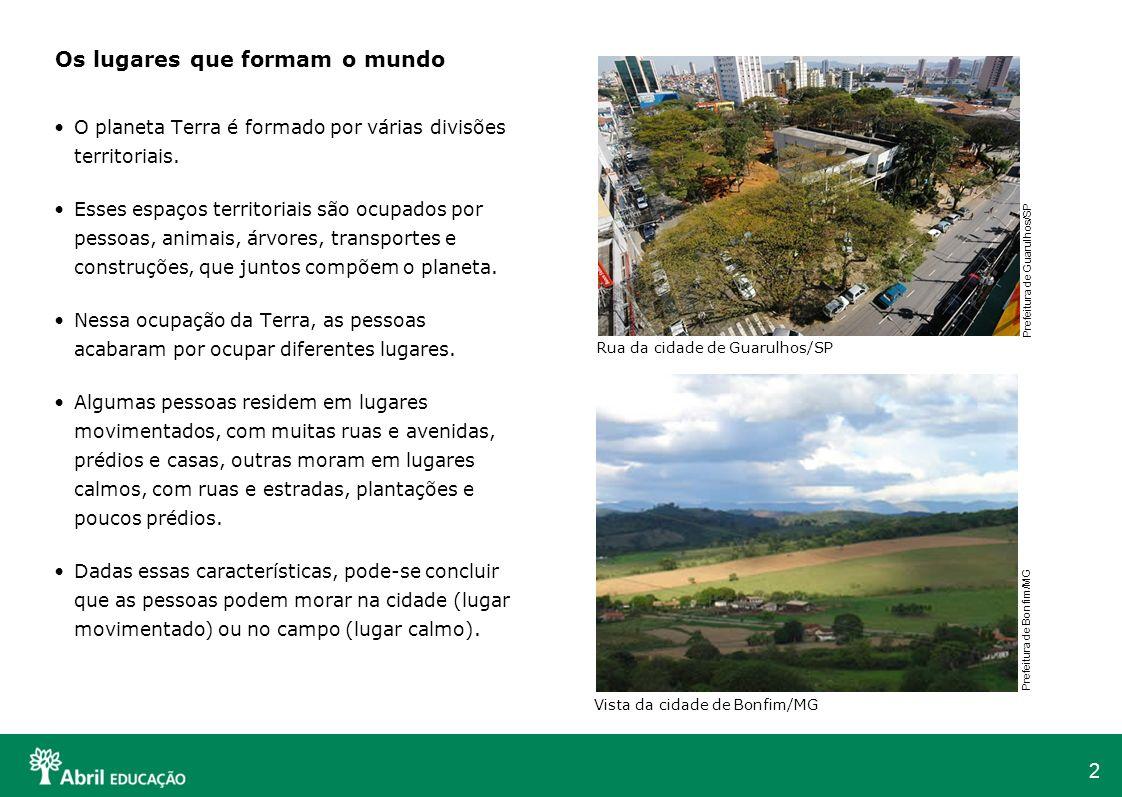 3 A cidade é chamada de zona urbana.O campo é chamado de zona rural.
