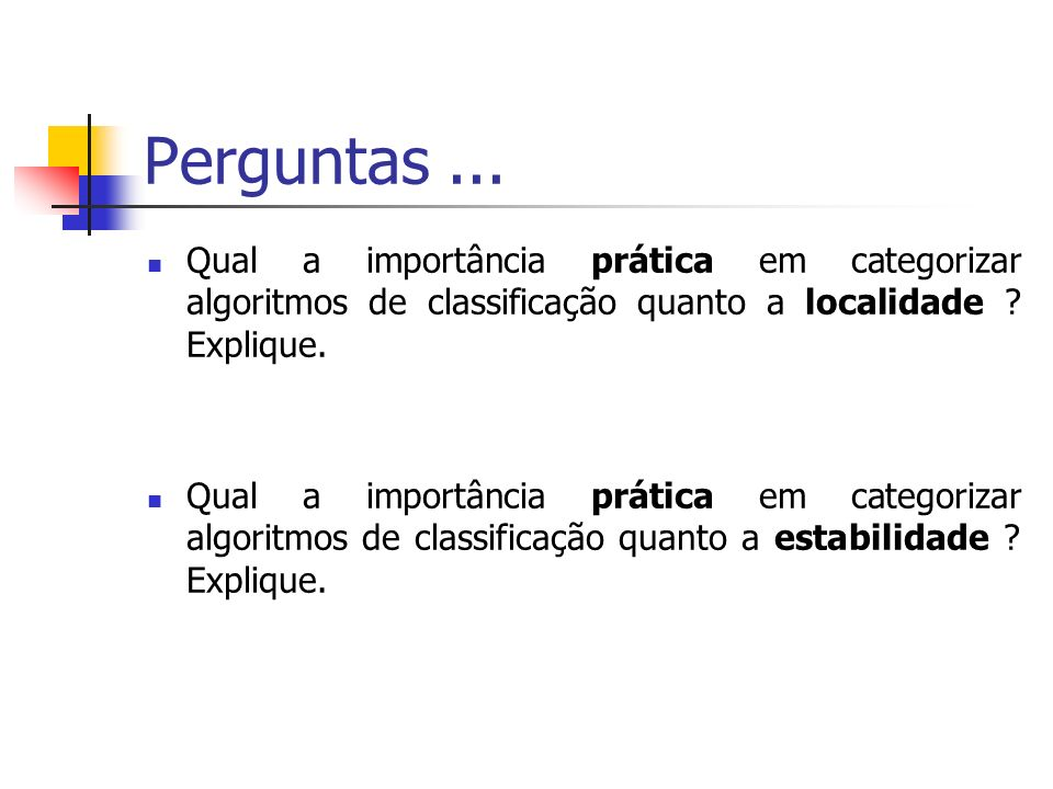 Perguntas... Qual a importância prática em categorizar algoritmos de classificação quanto a localidade ? Explique. Qual a importância prática em categ