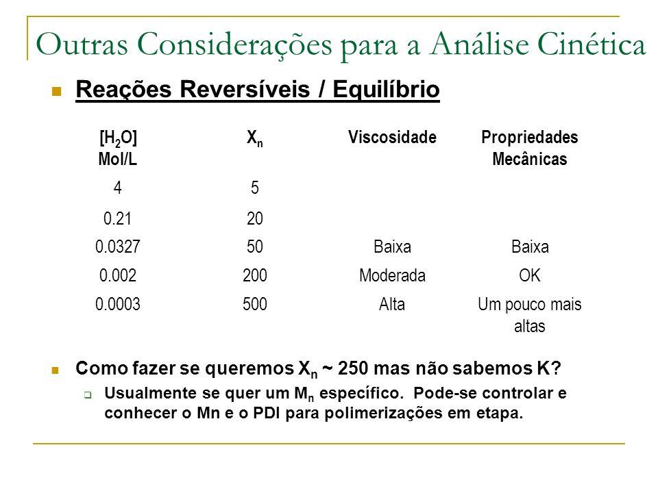 Outras Considerações para a Análise Cinética Reações Reversíveis / Equilíbrio Como fazer se queremos X n ~ 250 mas não sabemos K? Usualmente se quer u