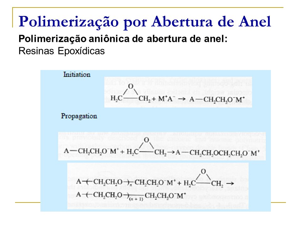 Polimerização por Abertura de Anel Polimerização aniônica de abertura de anel: Resinas Epoxídicas
