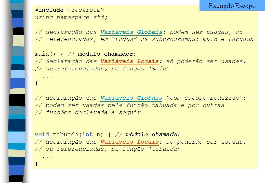 #include using namespace std; // declaração das Variáveis Globais: podem ser usadas, ou // referenciadas, em todos os subprogramas: main e tabuada mai