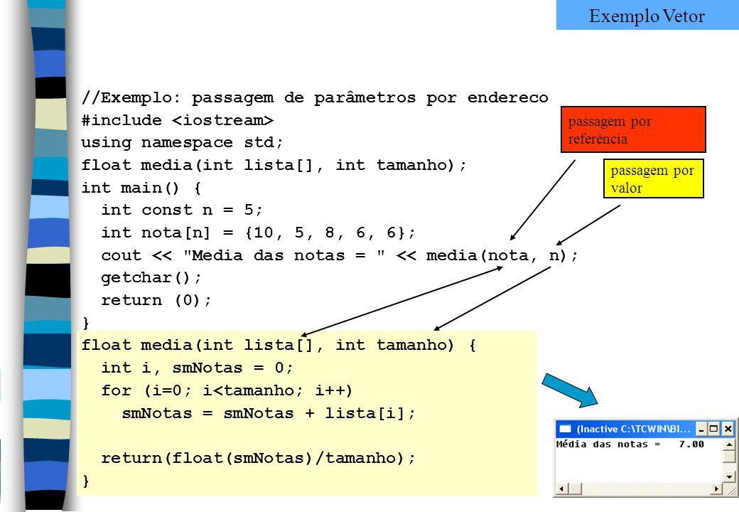 //Exemplo: passagem de parâmetros por endereco #include using namespace std; float media(int lista[], int tamanho); int main() { int const n = 5; int