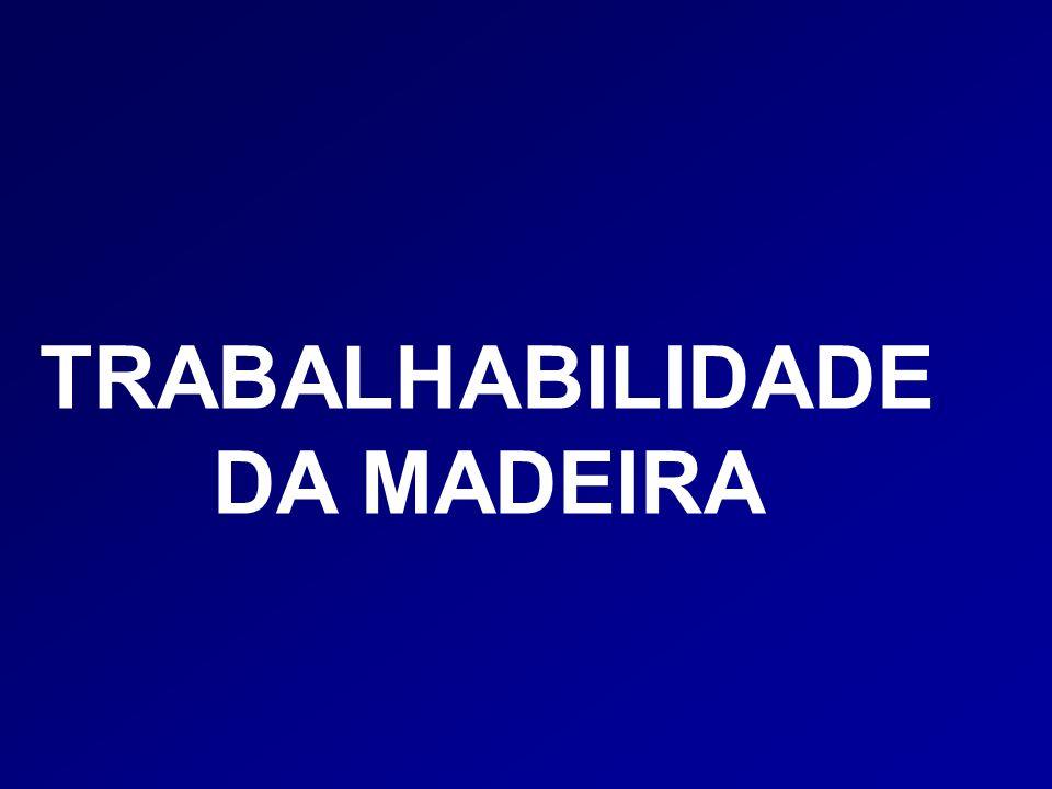 TRABALHABILIDADE DA MADEIRA