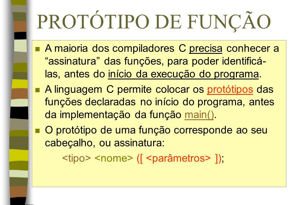 PROTÓTIPO DE FUNÇÃO n Dentro do Programa Principal, os SUBPROGRAMAS devem ser definidos depois da declaração das variáveis n A maioria dos compiladore