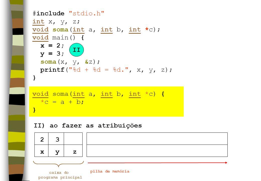 xyz II) ao fazer as atribuições caixa do programa principal pilha de memória 23 II #include