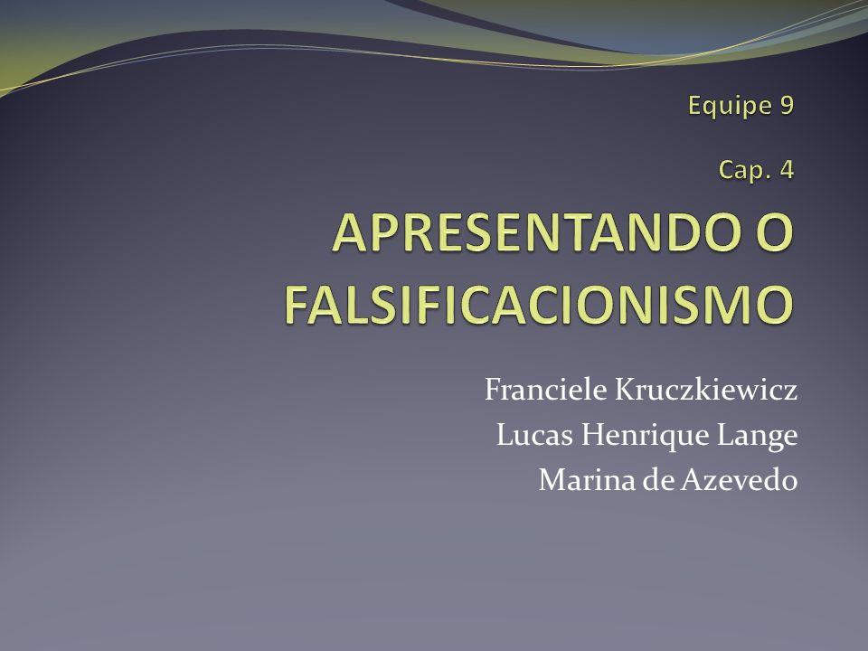 Franciele Kruczkiewicz Lucas Henrique Lange Marina de Azevedo