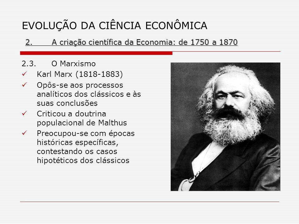 2.A criação científica da Economia: de 1750 a 1870 EVOLUÇÃO DA CIÊNCIA ECONÔMICA 2.A criação científica da Economia: de 1750 a 1870 2.3.O Marxismo Kar