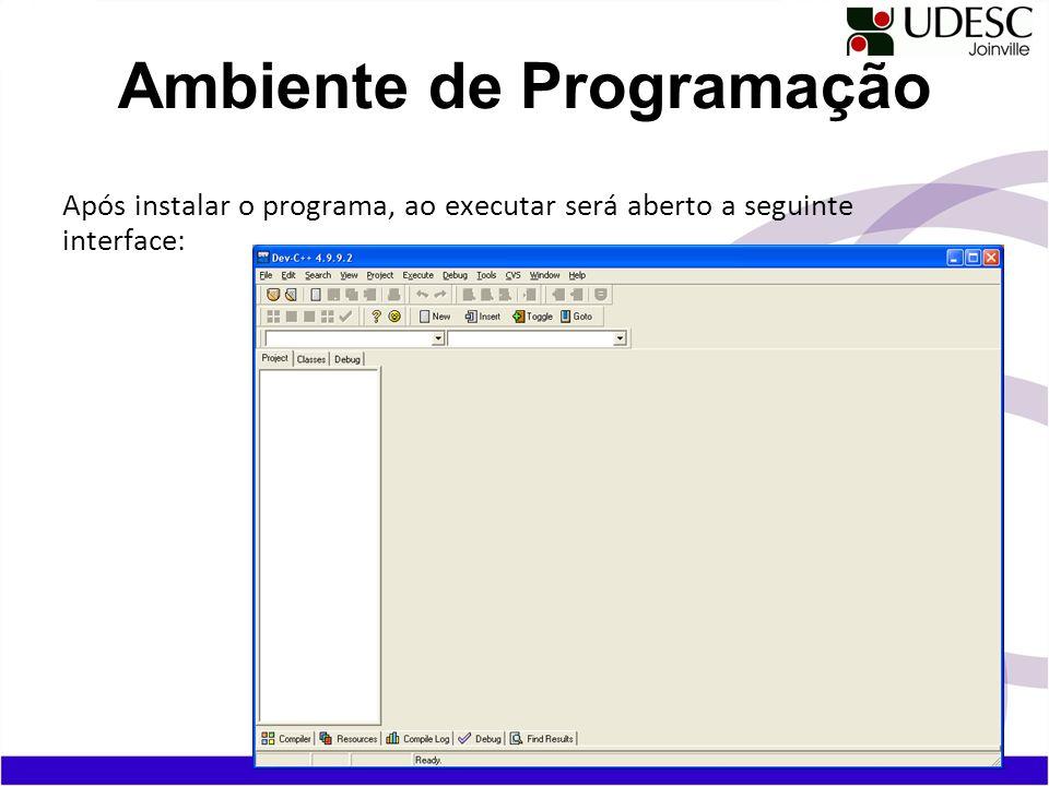 Após instalar o programa, ao executar será aberto a seguinte interface: Ambiente de Programação