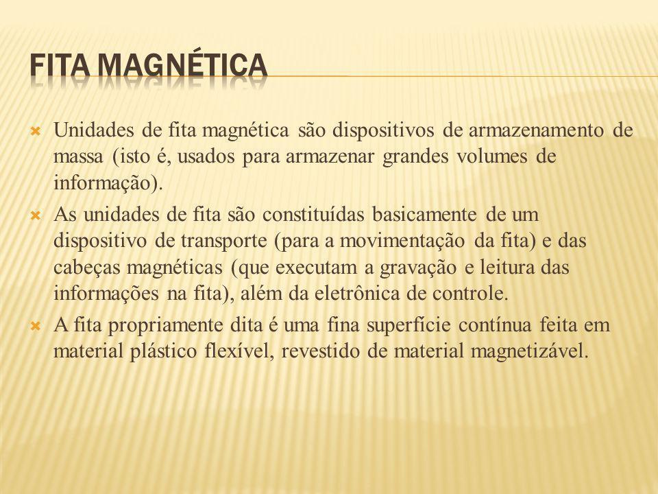 Unidades de fita magnética são dispositivos de armazenamento de massa (isto é, usados para armazenar grandes volumes de informação). As unidades de fi