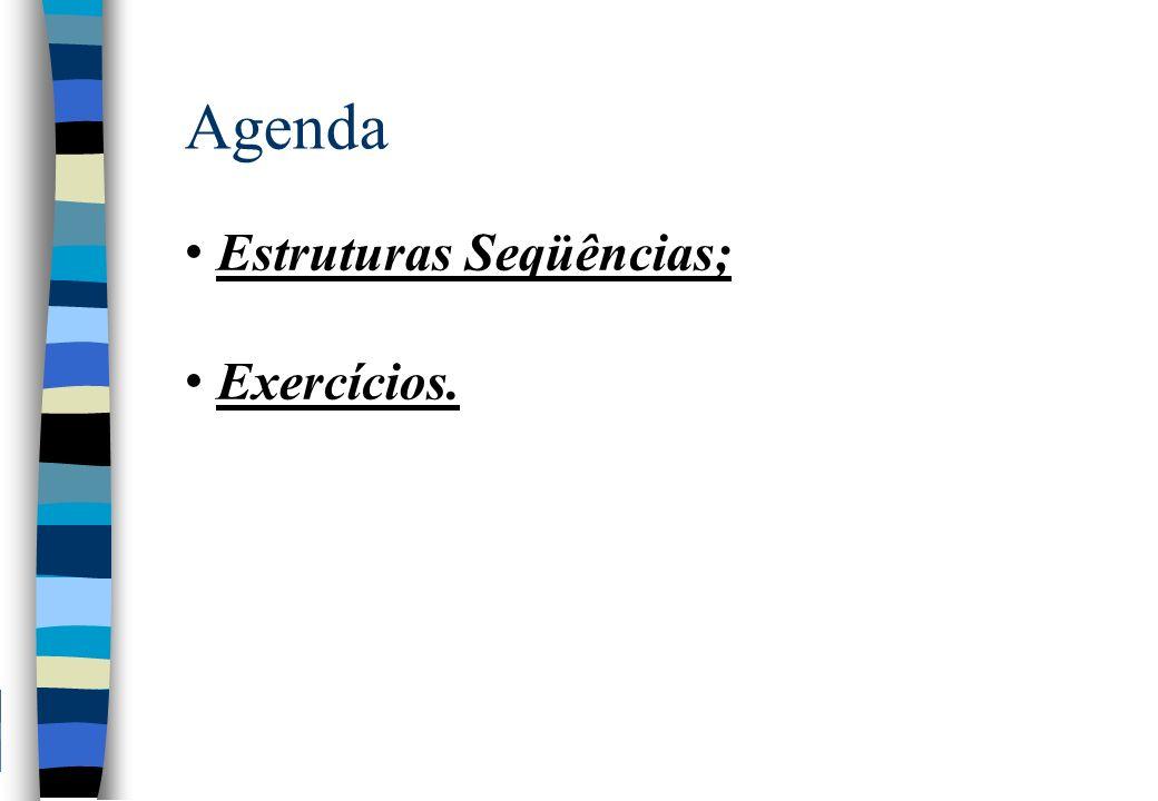 Estruturas Seqüências Entrada- Exemplos: nExemplo 1: leia nome; nComo se lê.
