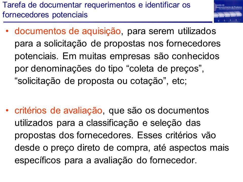 Tarefa de documentar requerimentos e identificar os fornecedores potenciais documentos de aquisição, para serem utilizados para a solicitação de propo