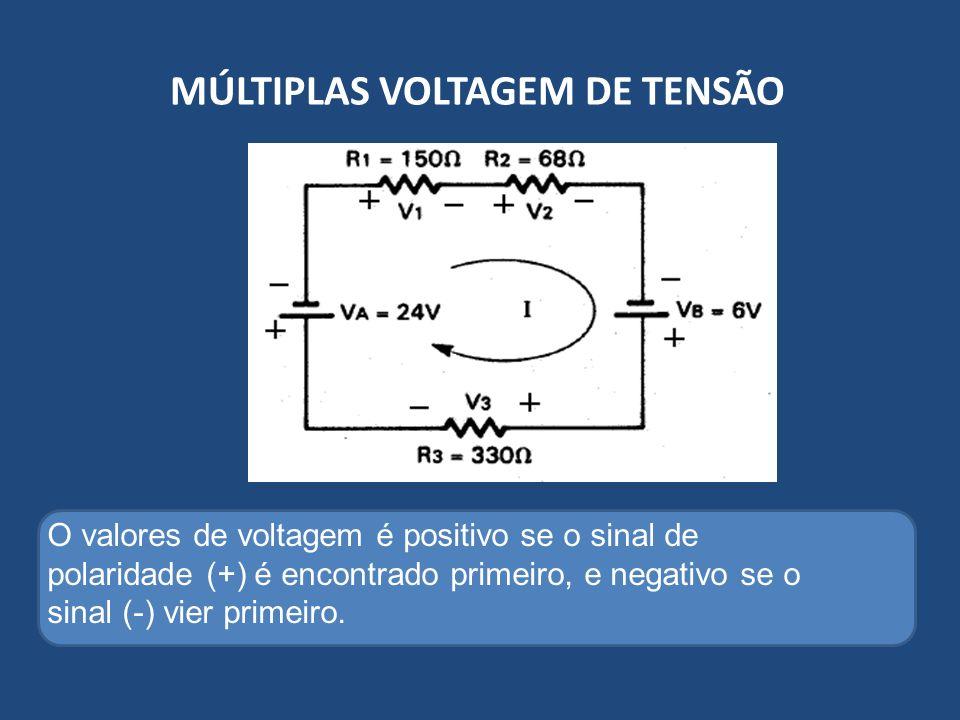 MÚLTIPLAS VOLTAGEM DE TENSÃO O valores de voltagem é positivo se o sinal de polaridade (+) é encontrado primeiro, e negativo se o sinal (-) vier prime