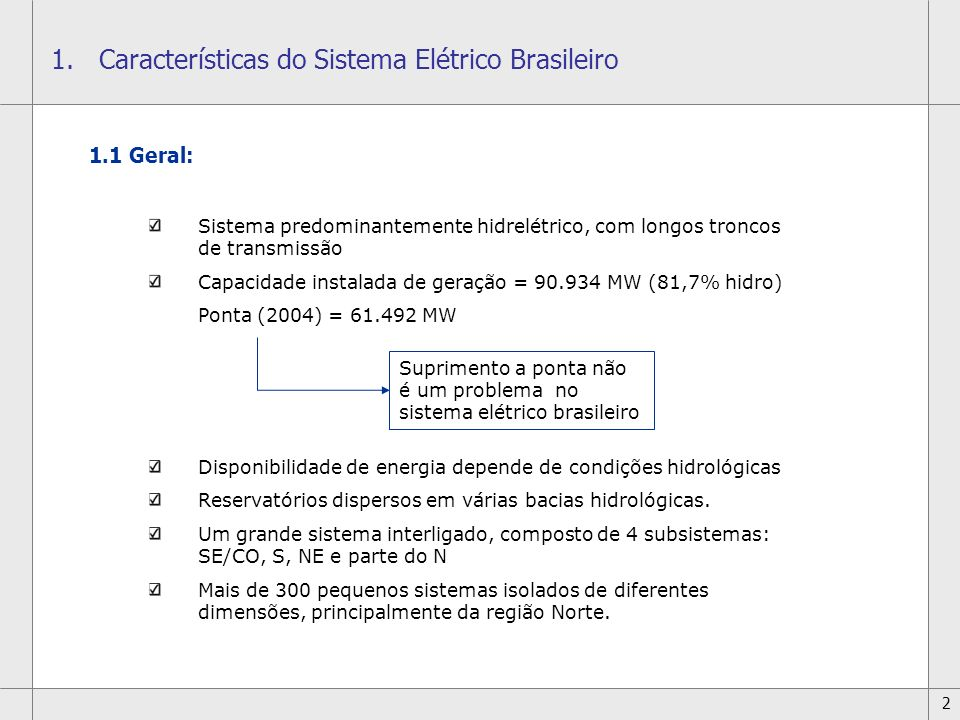 3 BR SISTEMA ISOLADO Capacidade Instalada = 2.055 MW Carga Máxima = 1.992 MW SISTEMA INTERLIGADO Capacidade Instalada = 88.879 MW Carga Máxima = 59.500 MW 1.2 Sistema Interligado e Isolado
