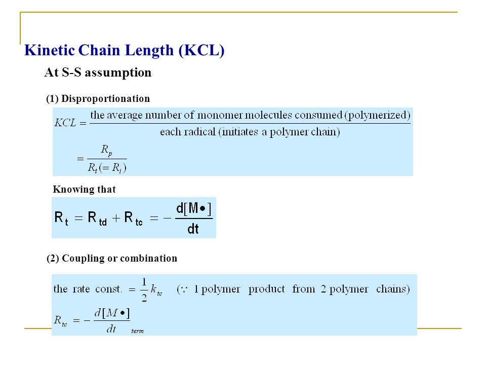 At S-S assumption (1) Disproportionation Knowing that Kinetic Chain Length (KCL) (2) Coupling or combination
