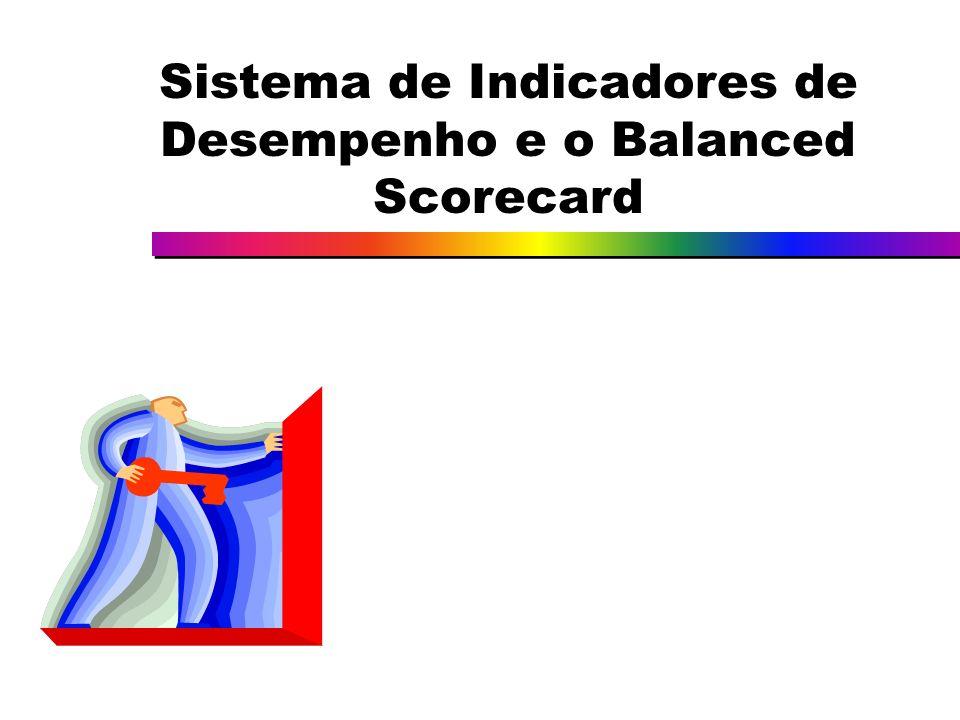 Sistema de Indicadores de Desempenho e o Balanced Scorecard