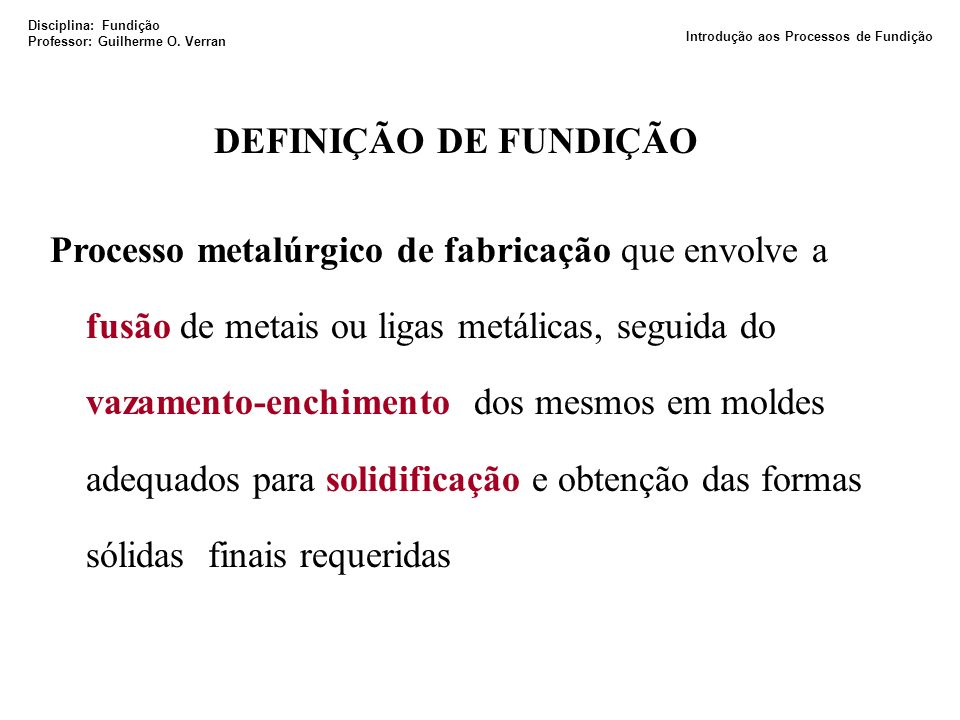 Disciplina: Fundição Professor: Guilherme O.
