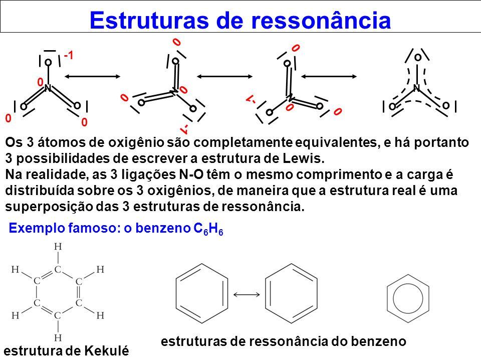 Estruturas de ressonância N o o o 0 0 0 N o o o 0 0 0 N o o o 0 0 0 N o o o Os 3 átomos de oxigênio são completamente equivalentes, e há portanto 3 po