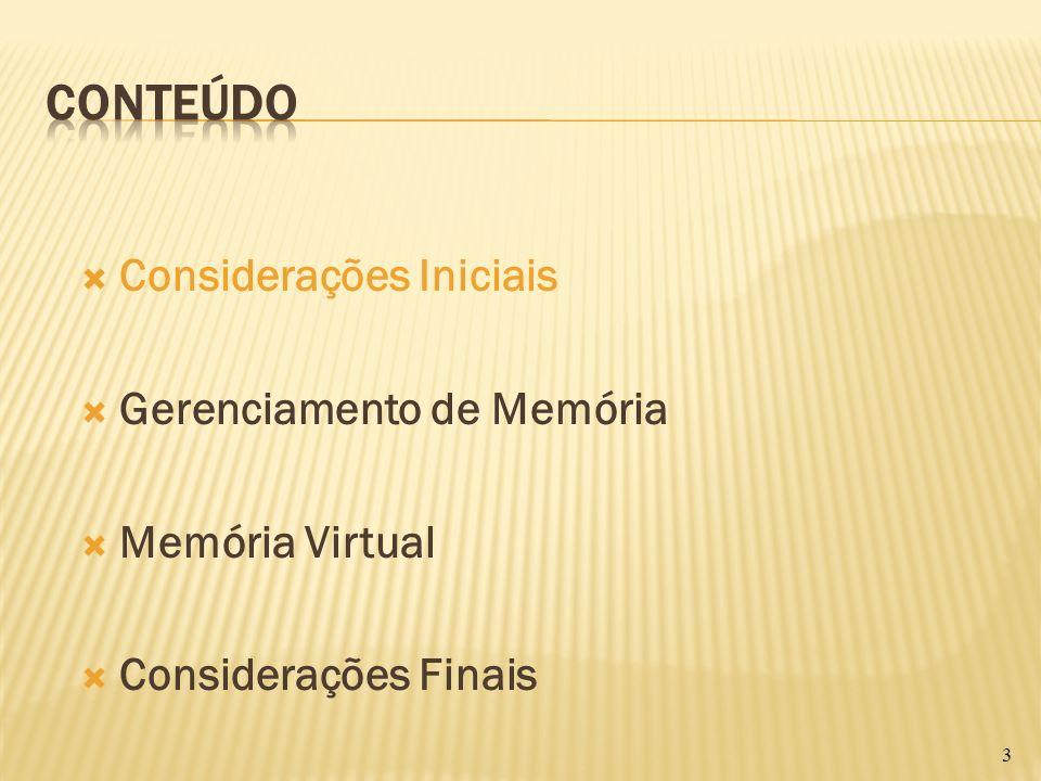 Considerações Iniciais Gerenciamento de Memória Memória Virtual Considerações Finais 3