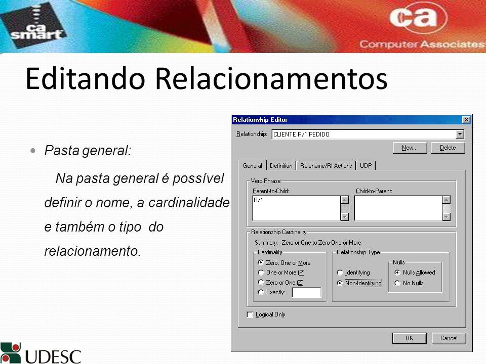 Editando Relacionamentos Pasta general: Na pasta general é possível definir o nome, a cardinalidade e também o tipo do relacionamento.