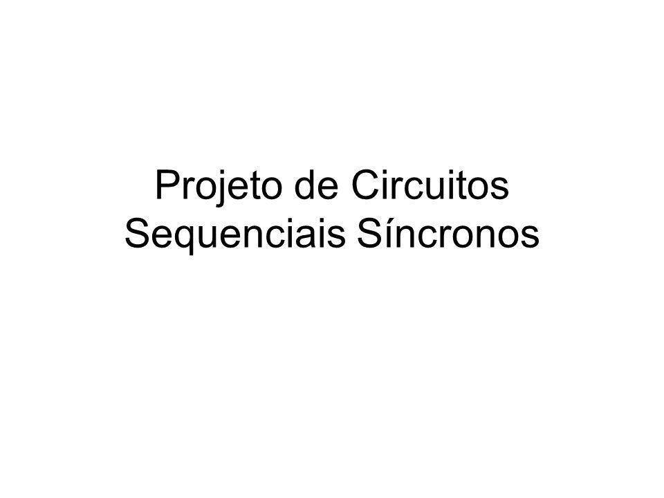 Projeto de Circuitos Sequenciais Síncronos