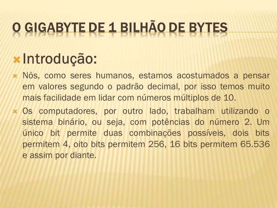 Por causa dessa peculiaridade, um kilobyte não corresponde a 1000 bytes, mas sim a 1024, já que 1024 é a potência de 2 mais próxima de 1000.