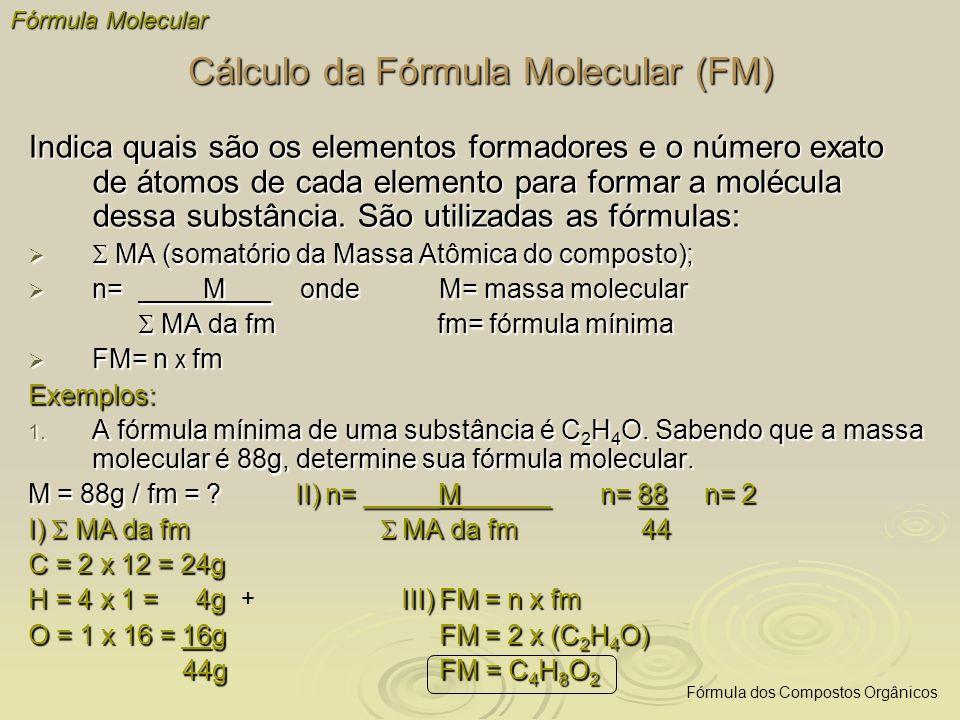 Indica quais são os elementos formadores e o número exato de átomos de cada elemento para formar a molécula dessa substância. São utilizadas as fórmul