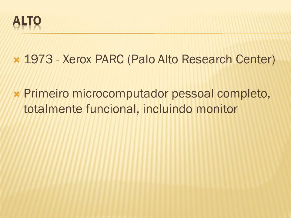 1973 - Xerox PARC (Palo Alto Research Center) Primeiro microcomputador pessoal completo, totalmente funcional, incluindo monitor