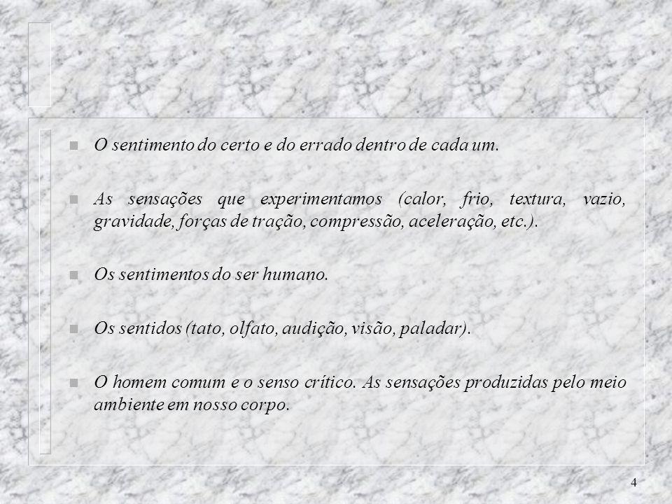 3 A ESTRUTURA AS MEIAS-VERDADES Depende do Prisma (Ex. dos dedos das mãos) n A verdade Absoluta (A verdade permanece, a verdade sempre vem à tona) n E