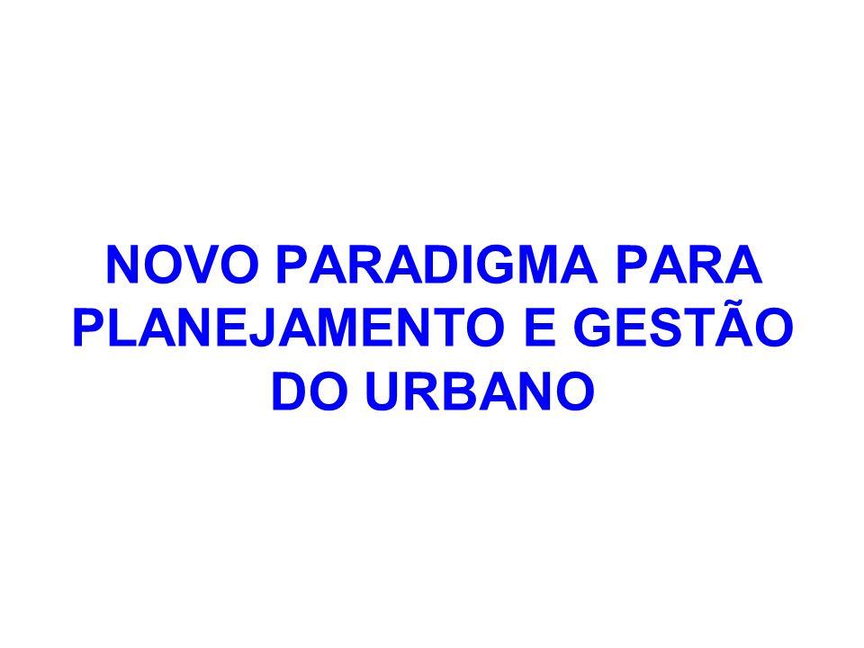 NOVO PARADIGMA PARA PLANEJAMENTO E GESTÃO DO URBANO