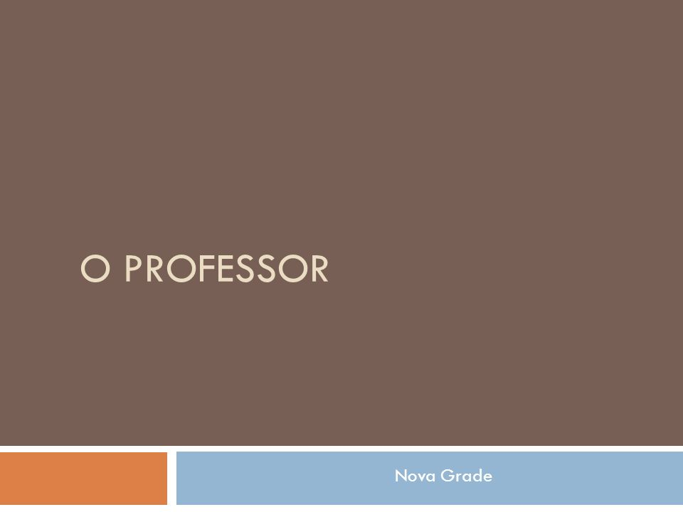 O PROFESSOR Nova Grade