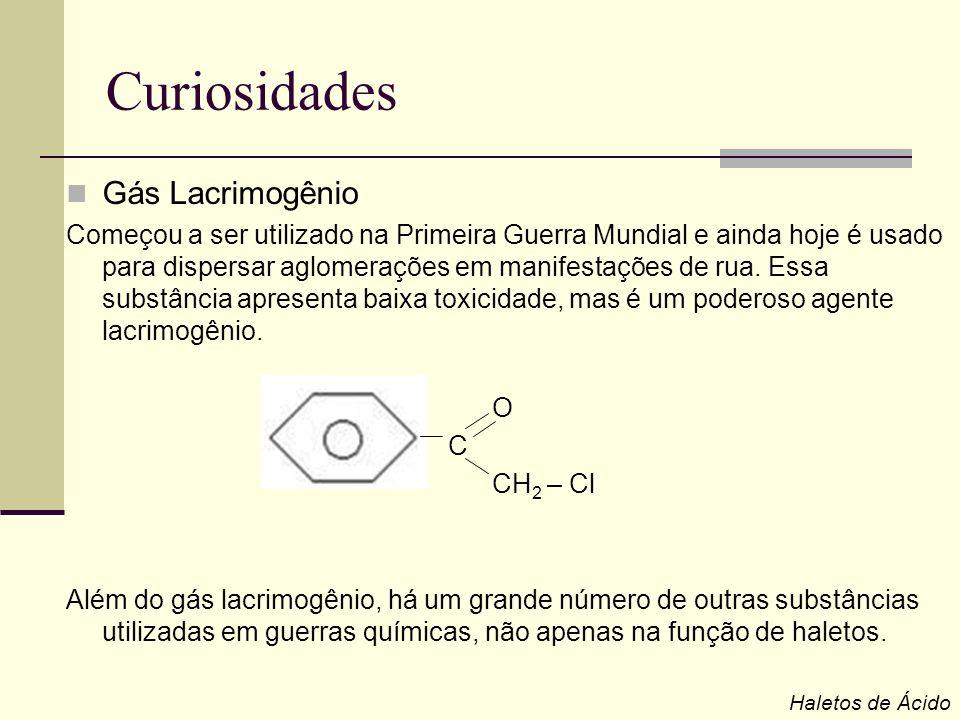 Curiosidades Gás Lacrimogênio Começou a ser utilizado na Primeira Guerra Mundial e ainda hoje é usado para dispersar aglomerações em manifestações de