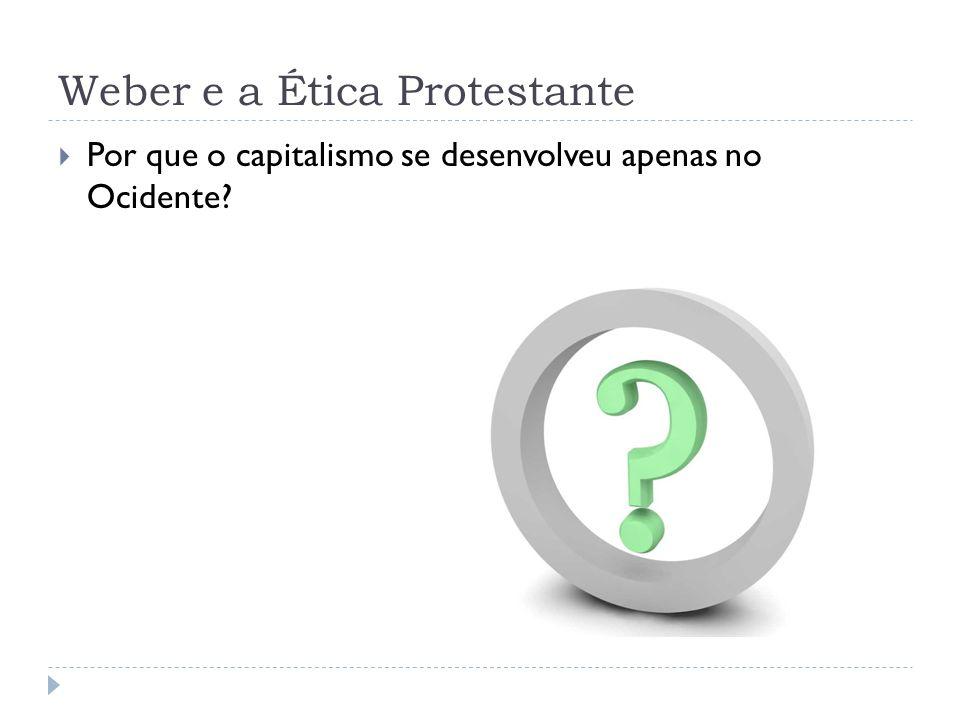 Weber e a Ética Protestante Ostentação de riqueza Oriente Espírito capitalista Ocidente