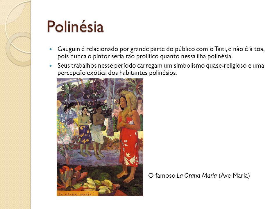 Polinésia Gauguin é relacionado por grande parte do público com o Taiti, e não é à toa, pois nunca o pintor seria tão prolífico quanto nessa ilha poli