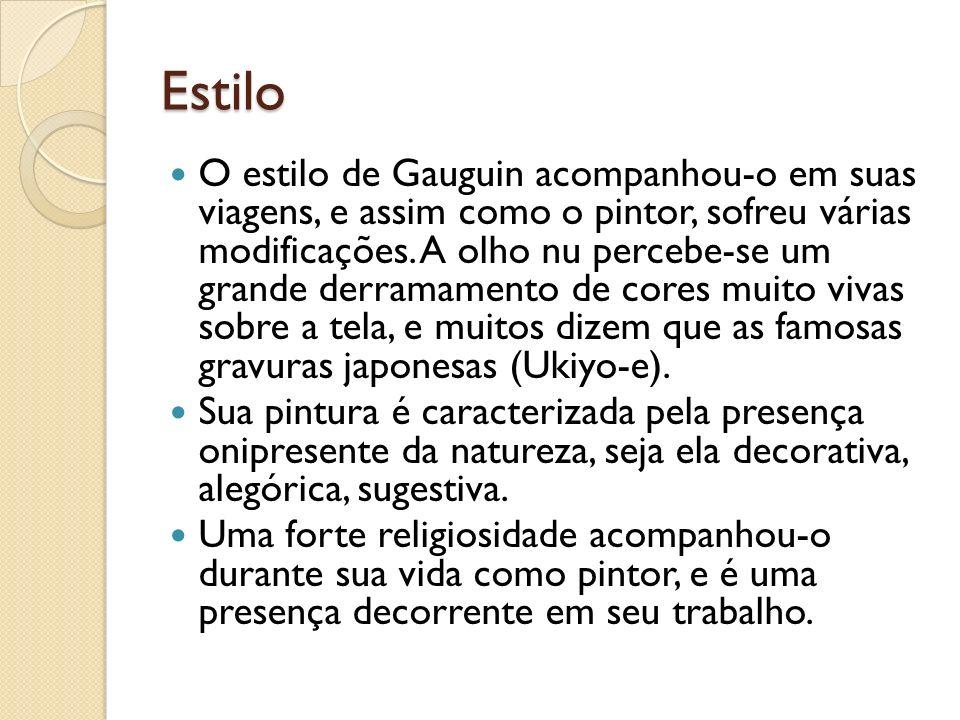 Estilo O estilo de Gauguin acompanhou-o em suas viagens, e assim como o pintor, sofreu várias modificações. A olho nu percebe-se um grande derramament