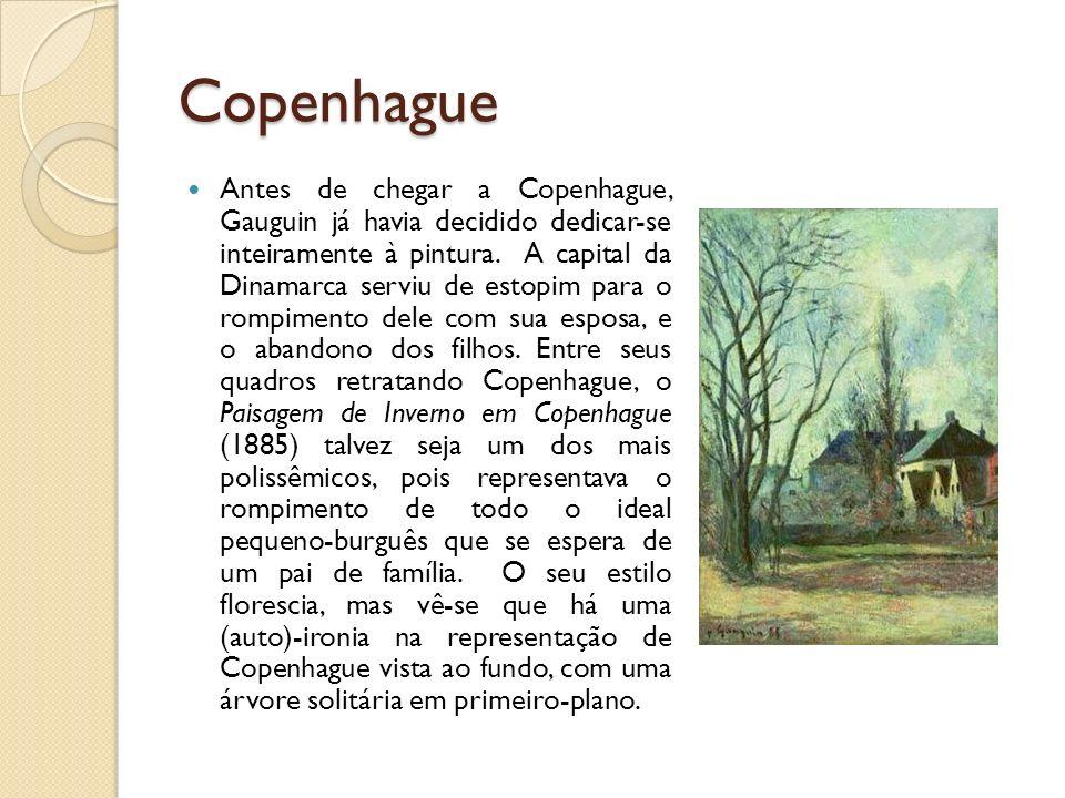 Copenhague Antes de chegar a Copenhague, Gauguin já havia decidido dedicar-se inteiramente à pintura. A capital da Dinamarca serviu de estopim para o