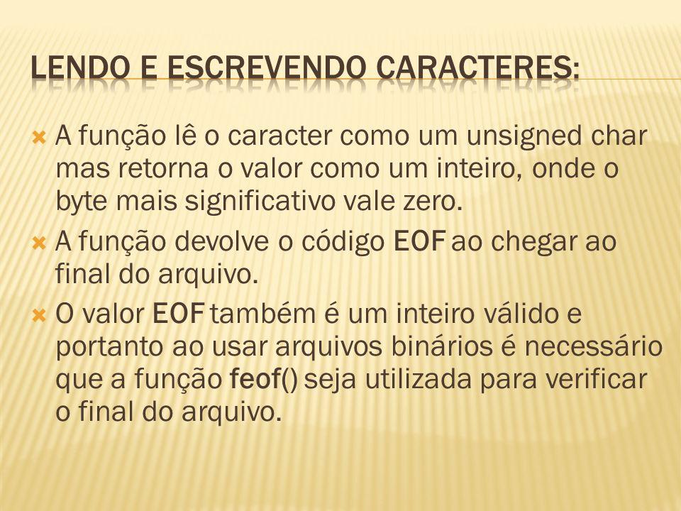 Para escrever caracteres há duas funções definidas putc() e fputc().