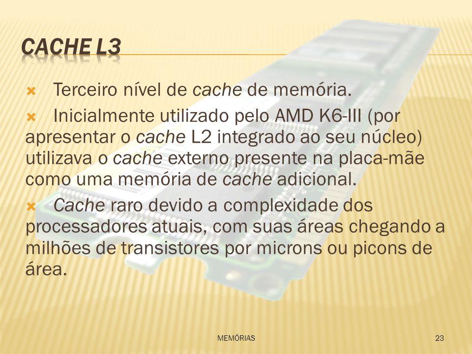 Terceiro nível de cache de memória. Inicialmente utilizado pelo AMD K6-III (por apresentar o cache L2 integrado ao seu núcleo) utilizava o cache exter