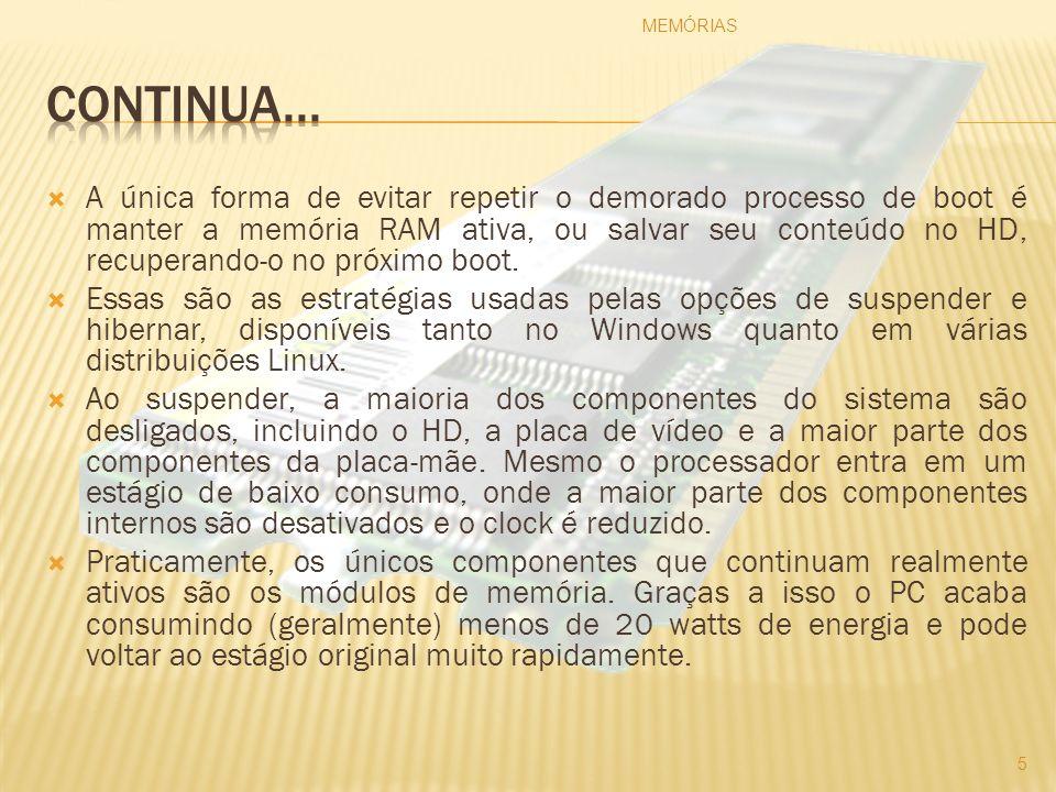 Ao hibernar, o conteúdo da memória RAM é copiado para uma área reservada do HD e o micro é desligado.