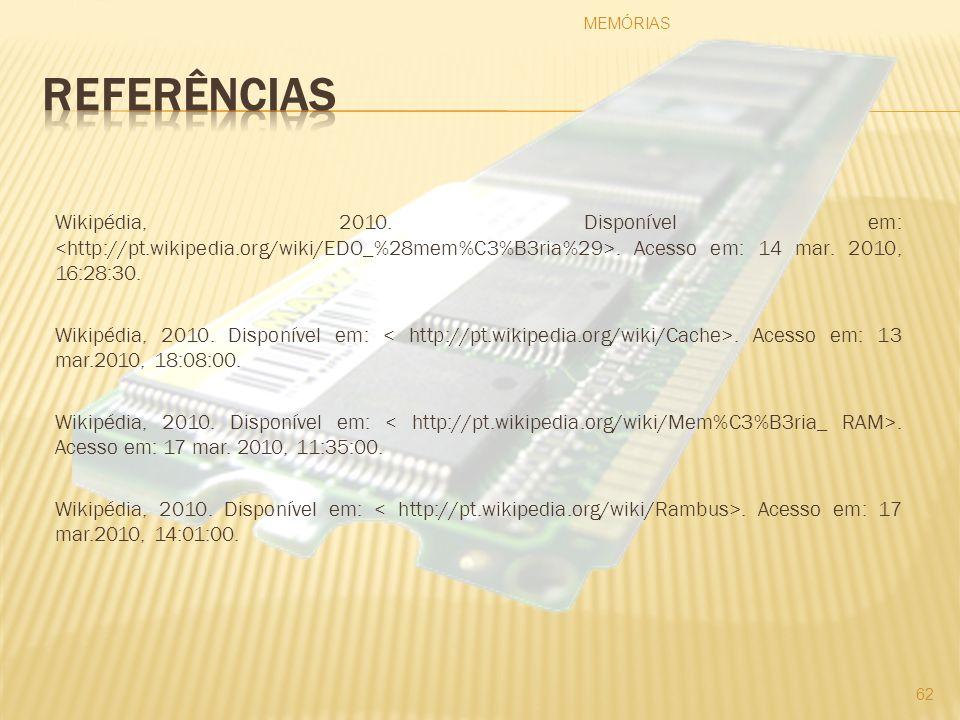 Wikipédia, 2010. Disponível em:. Acesso em: 14 mar. 2010, 16:28:30. Wikipédia, 2010. Disponível em:. Acesso em: 13 mar.2010, 18:08:00. Wikipédia, 2010