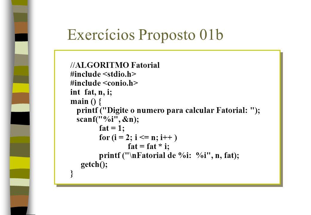 //ALGORITMO Fatorial #include int fat, n, i; main () { printf (
