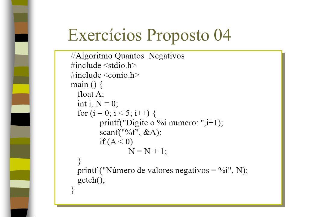 //Algoritmo Quantos_Negativos #include main () { float A; int i, N = 0; for (i = 0; i < 5; i++) { printf(
