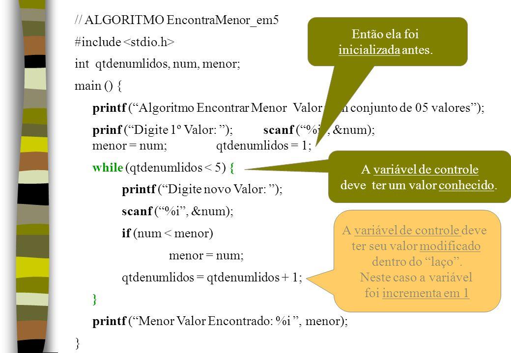 // ALGORITMO EncontraMenor_em5 #include int qtdenumlidos, num, menor; main () { printf (Algoritmo Encontrar Menor Valor num conjunto de 05 valores); p