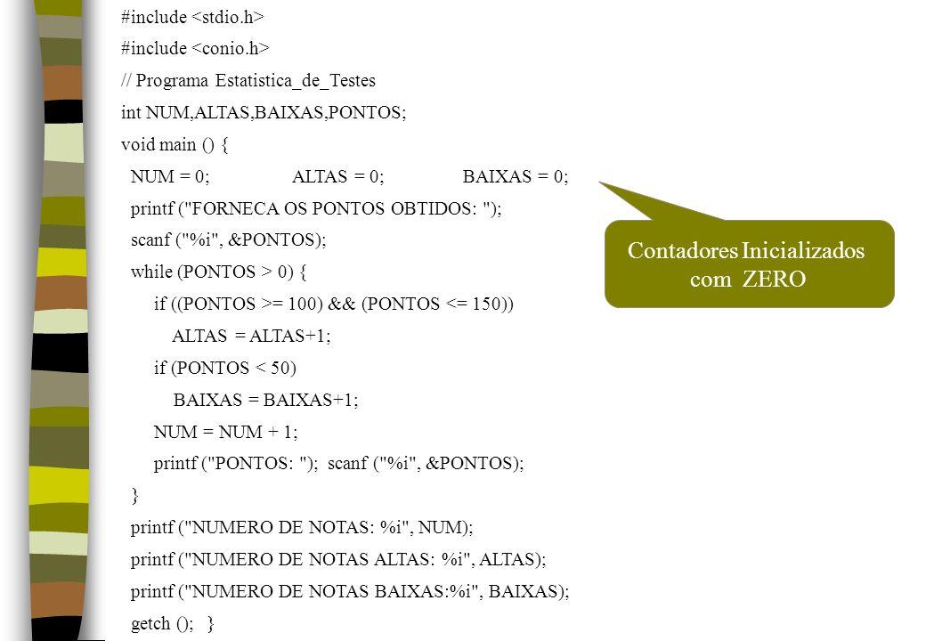 #include // Programa Estatistica_de_Testes int NUM,ALTAS,BAIXAS,PONTOS; void main () { NUM = 0;ALTAS = 0;BAIXAS = 0; printf (