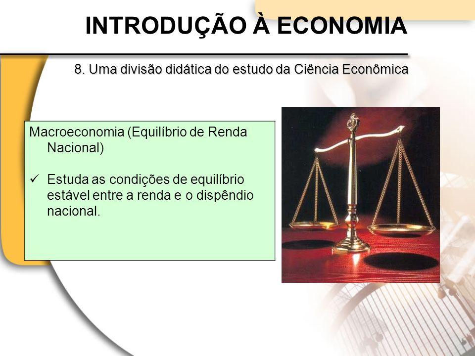 INTRODUÇÃO À ECONOMIA 8.