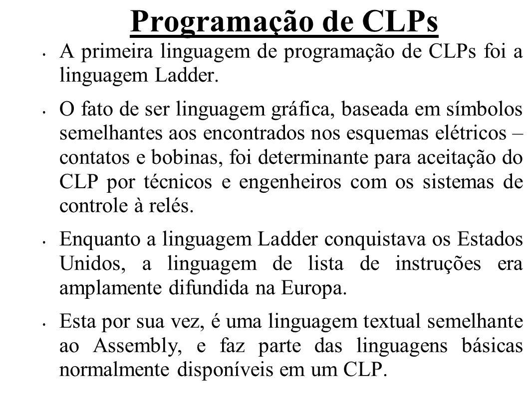 Programação de CLPs A primeira linguagem de programação de CLPs foi a linguagem Ladder. O fato de ser linguagem gráfica, baseada em símbolos semelhant