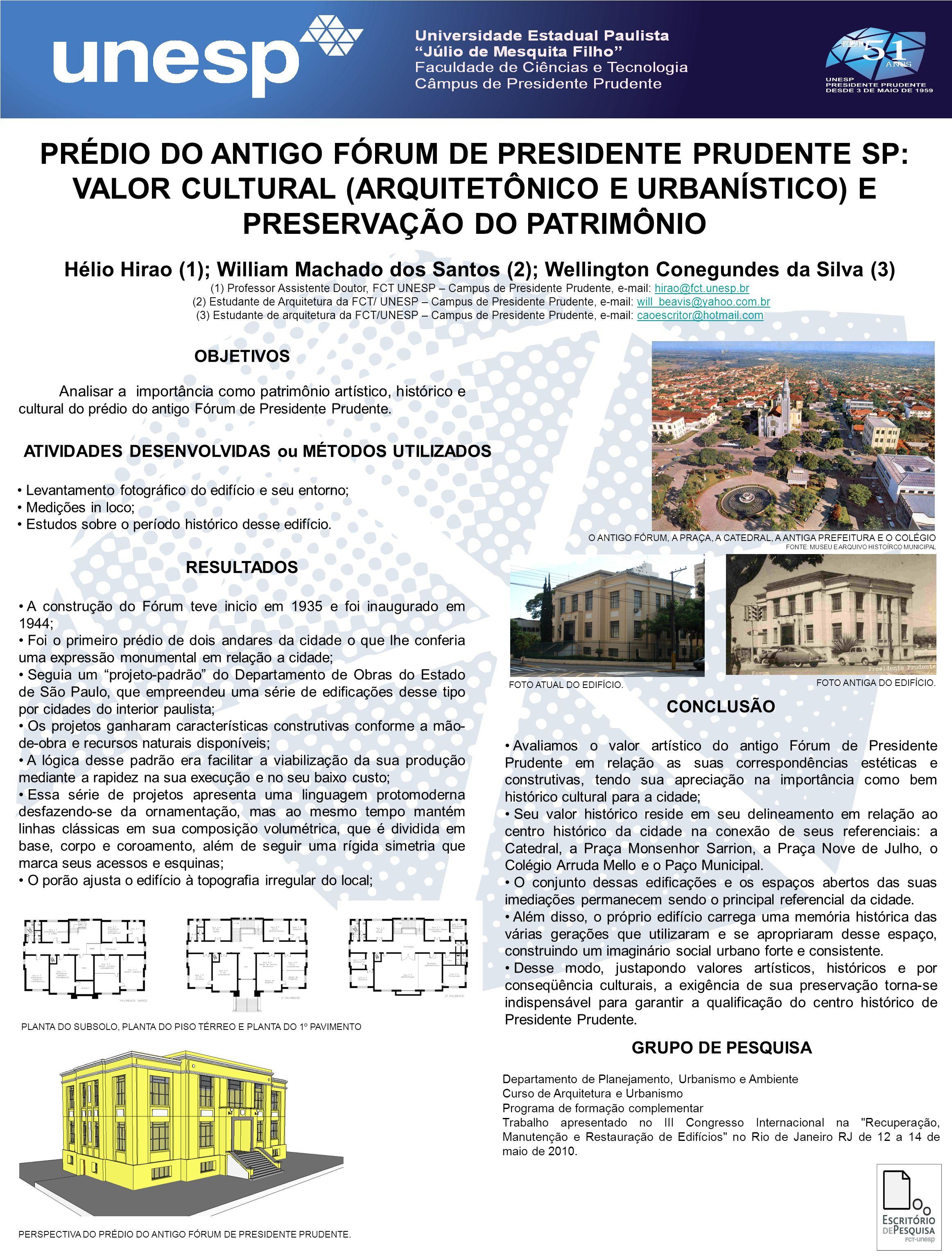 PRÉDIO DO ANTIGO FÓRUM DE PRESIDENTE PRUDENTE SP: VALOR CULTURAL (ARQUITETÔNICO E URBANÍSTICO) E PRESERVAÇÃO DO PATRIMÔNIO Hélio Hirao (1); William Ma
