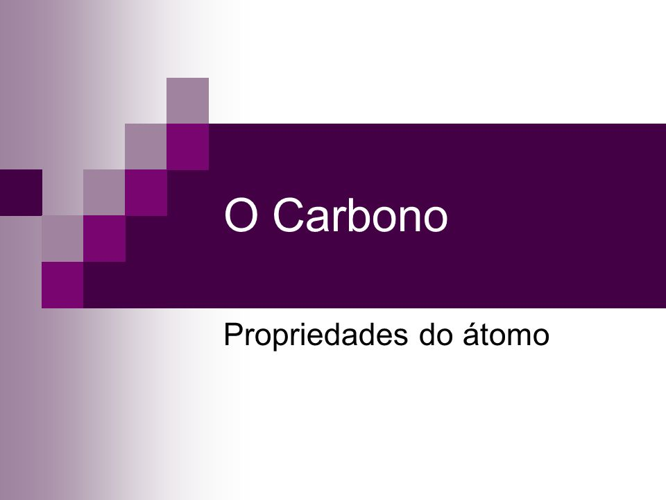 Ciclo do Carbono O Carbono