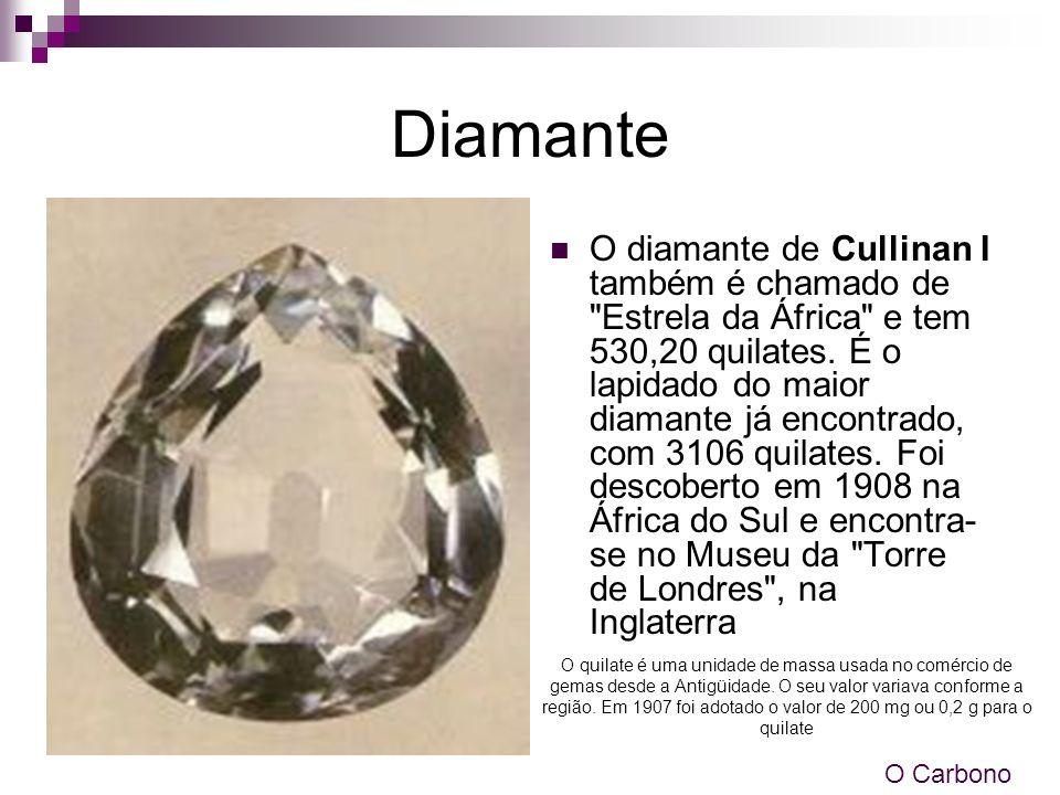 Diamante O diamante de Cullinan I também é chamado de
